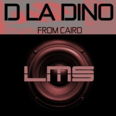 D La Dino - From Cairo (Original Mix)
